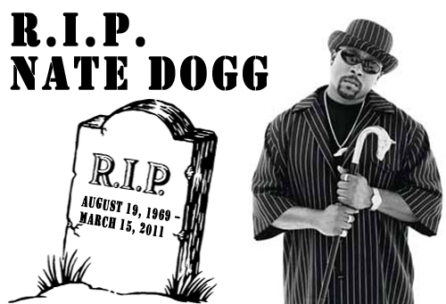 nate dogg rest in peace. Hip-hop star Nate Dogg (real