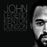 John Legend – Rolling In The Deep feat Kenton Dunson Remix