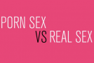 Porn Sex vs Real Sex: The Differences Explained With Food
