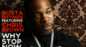 Busta Rhymes & Chris Brown – Why Stop Now [Video]