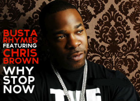 Busta Rhymes feat Chris Brown - Why Stop Now
