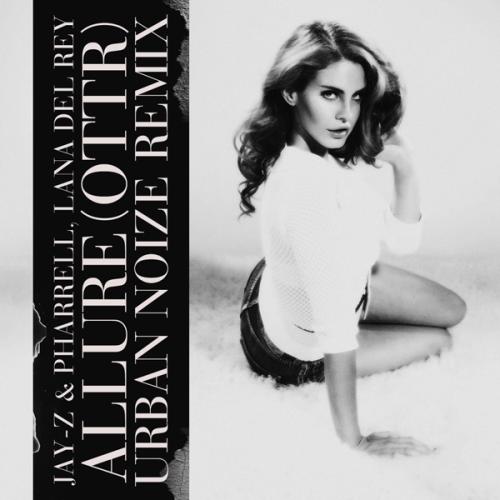 Jay-Z & Pharrell & Lana Del Rey – Allure (OTTR) (Urban Noize Remix)